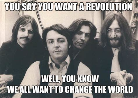 You Say You Want A Revolution by You Say You Want A Revolution Well You We All Want