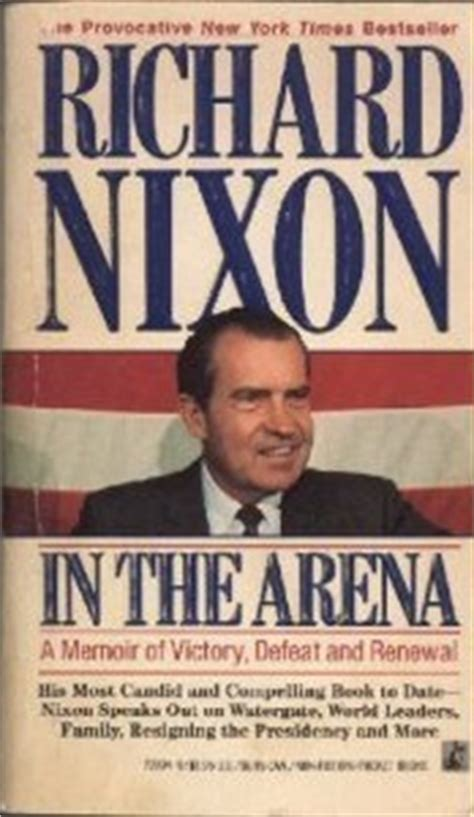 richard nixon the books in the arena by richard nixon