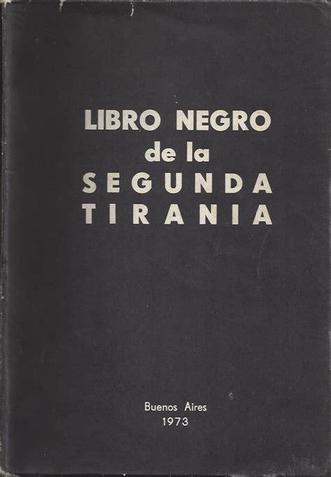 libro negro de la libro negro de la segunda tiran 237 a el peronismo en sus fuentes