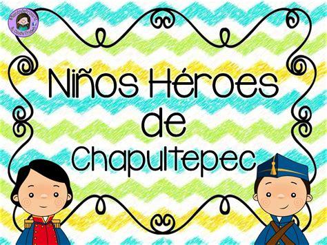 imagenes los niños heroes estupendos dise 241 os de los ni 241 os h 233 roes material educativo