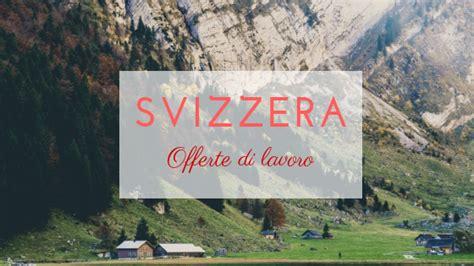 cerco lavoro come piastrellista in svizzera le migliori offerte di lavoro in svizzera 07 12 2018