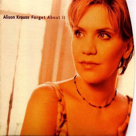 alison krauss union station take me for longing alison krauss forget about it rapidshare free