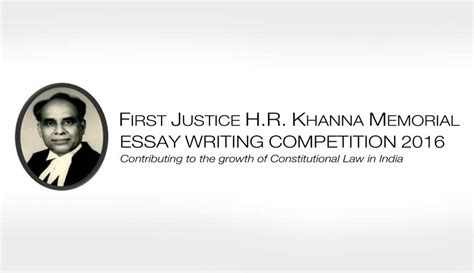 Geoffrey Memorial Essay Competition by 1st Justice H R Khanna Memorial Essay Competition 2016