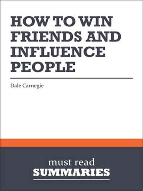 How To Find Friends And Influence How To Win Friends And Influence Dale Carnegie By Must Read Summaries