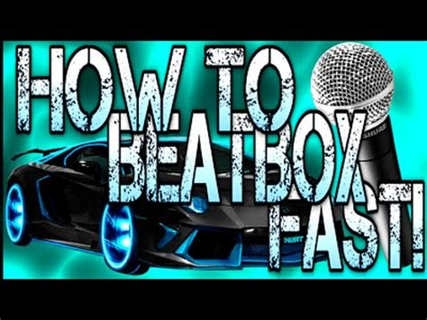 tutorial beatbox fast how to beatbox fast using 4 easy steps youtube