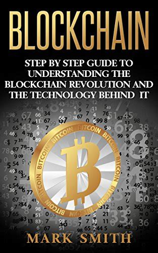bitcoin explained ultimate guide to understanding blockchain and investment in cryptocurrencies books blockchain step by step guide to understanding the