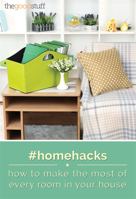 home hacks how to make the most of every room in your house thegoodstuff