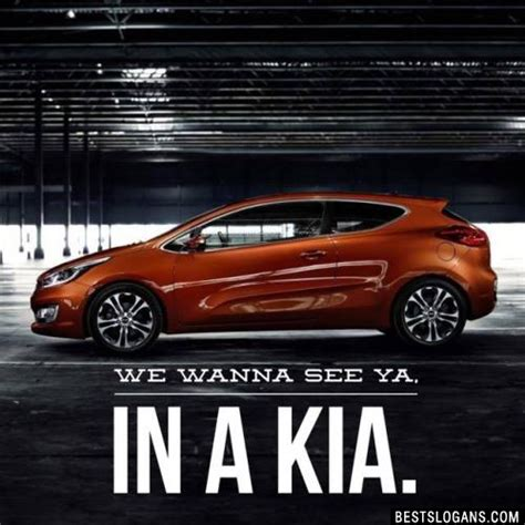 We Want To See You In A Kia Top 100 Best Business Advertising Company Slogans List
