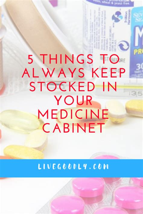 7 Things To Keep In Your Medicine Cabinet by 5 Things To Always Keep Stocked In Your Medicine Cabinet