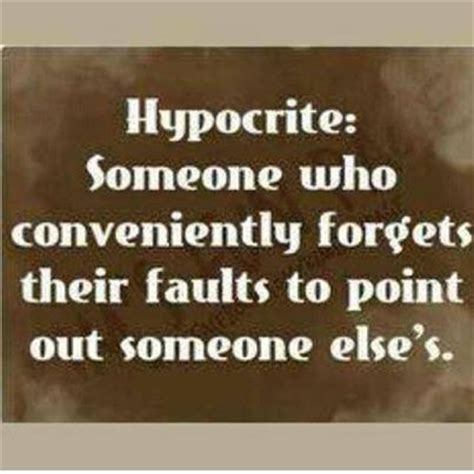 Is A Hypocrite by Hypocrite Quotes And Sayings Quotesgram