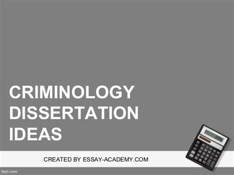 phd thesis ideas criminology dissertation ideas