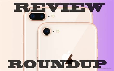 apple iphone 8 and 8 plus review roundup gsm arena