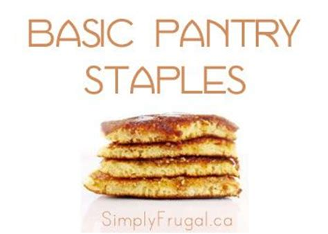 Basic Pantry by 25 Best Ideas About Pantry Staples List On