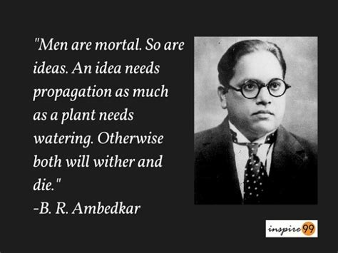 br ambedkar biography in english men are mortal quotes ambedkar quote on ideas ideas are