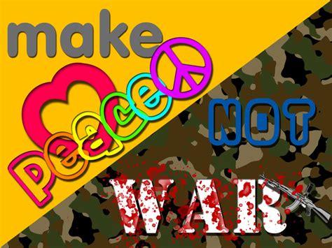 Peace War peace not war quotes quotesgram