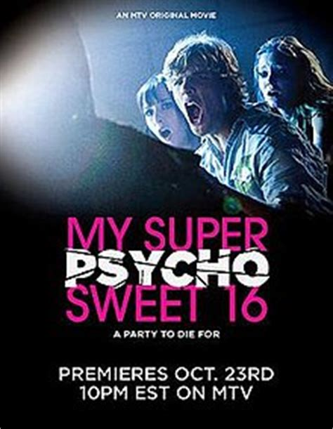 my super sweet 16 wikipedia the free encyclopedia my super psycho sweet 16 wikipedia the free encyclopedia