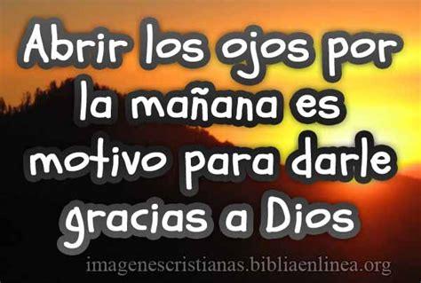 imagenes mensajes cristianos con movimiento abrir los ojos por la ma 241 ana jpg imagenes cristianas com