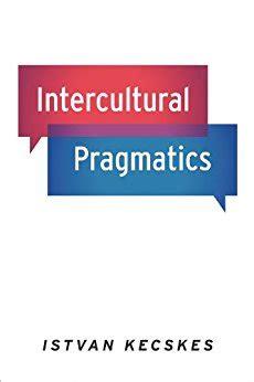 Clinical Pragmatics 1st Edition intercultural pragmatics ebook istvan kecskes de kindle shop