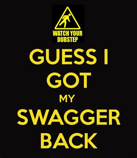 How I Got My Back by Guess I Got My Swagger Back Keep Calm And Carry On Image