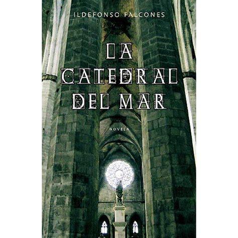 libro catedral del mar cathedral f la catedral del mar ildefonso falcones literatura foro meristation