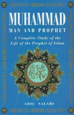 biography of prophet muhammad epub muhammad man and prophet by adil salahi reviews