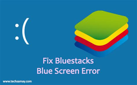 bluestacks blue screen windows 7 conquer self before world solved fix bluestacks