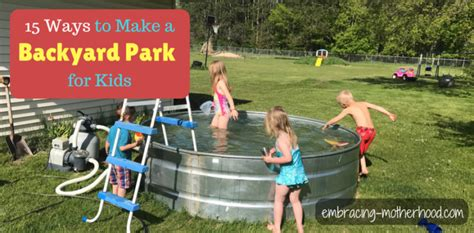 How To Build A Park In Your Backyard by How To Embracing Motherhood