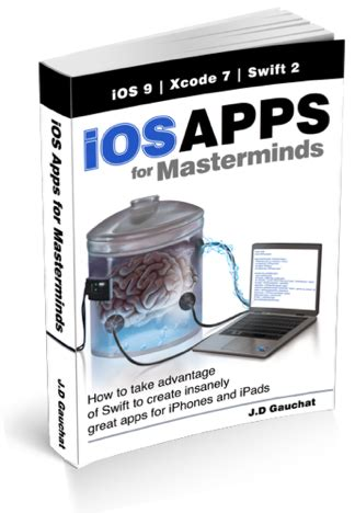 ios apps for masterminds 3rd edition how to take advantage of 4 ios 11 and xcode 9 to create insanely great apps for iphones and ipads books minkbooks