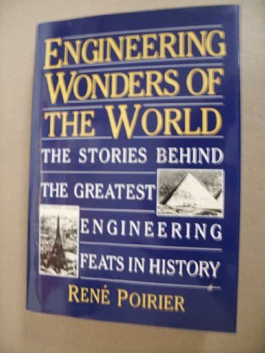 engineering wonders book engineering wonders of the world rene poirier hardcover