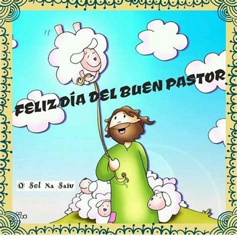 imagenes feliz dia pastor celebraciones catolicas feliz d 237 a del buen pastor