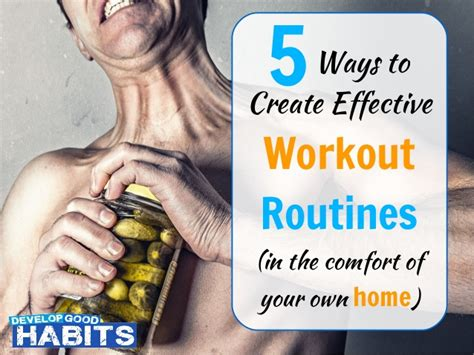 5 Ways To Create Effective Workout Routines Create Your Own Home Workout