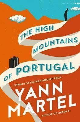 Pdf High Mountains Portugal Novel by The High Mountains Of Portugal Yann Martel 9781782114697