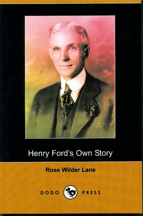 biography book of henry ford henry ford s own story by rose wilder lane laura