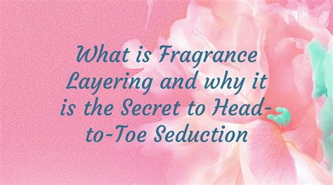 Trick Worth Trying Layering Scents by What Is Fragrance Layering All Your Questions Answered