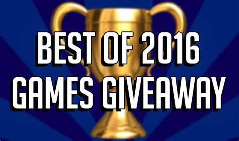 Video Game Giveaways 2016 - best of 2016 games giveaway get the best games of 2016 free
