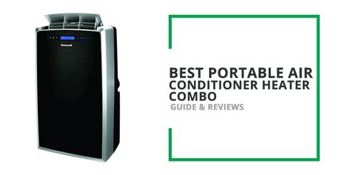black and decker portable air conditioner and heater best portable air conditioner heater combo guide and