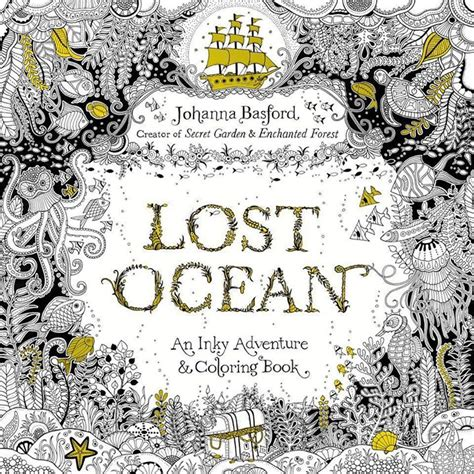 libro lost ocean artists edition cover revealed for new basford coloring book galleycat