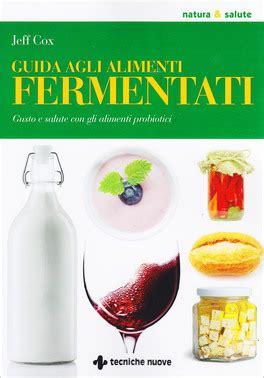 alimenti fermentati introduzione guida agli alimenti fermentati libro di
