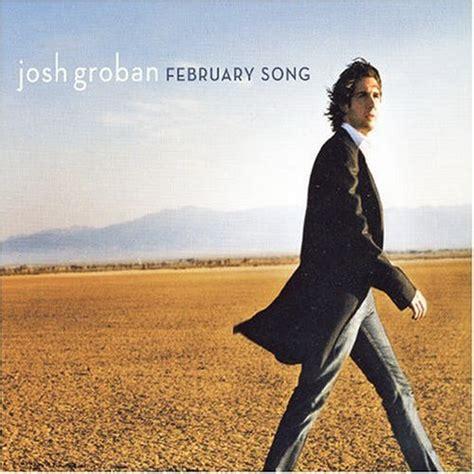Josh Grobans For February Song by Josh Groban Lyrics Lyricspond