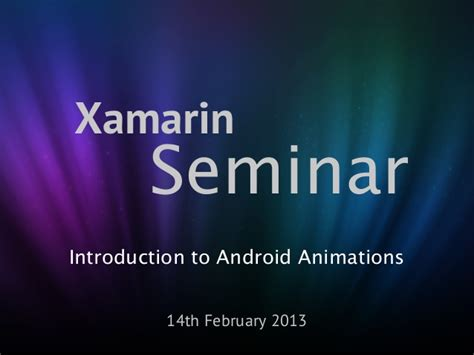 xamarin tutorial ppt introduction to android animations