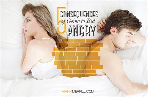 going to bed mad 5 consequences of going to bed angry mark merrill s blog