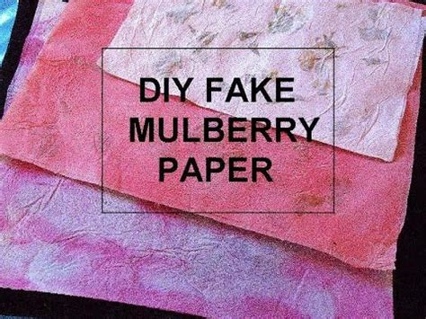 How To Make Mulberry Paper - diy mulberry paper make faux mulberry paper with
