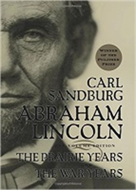 carl sandburg biography abraham lincoln best books about abraham lincoln civil war saga