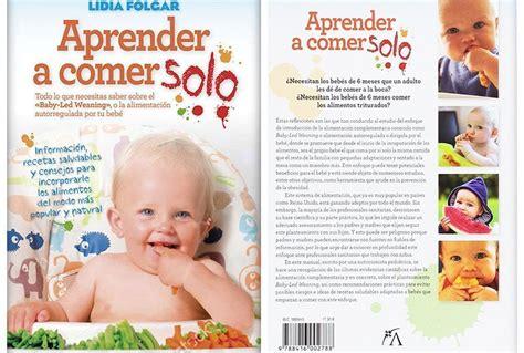 aprender a comer solo baby led weaning entrevista a la nutricionista lidia folgar