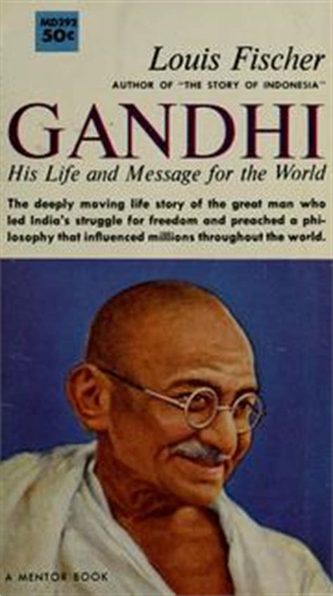 gandhi biography fischer gandhi his life and message for the world 1954 edition