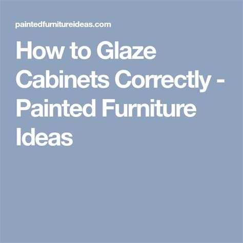 how to glaze painted cabinets best 25 glazing cabinets ideas on white