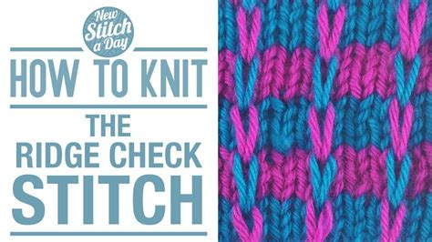 how to knit colorwork the ridge check stitch knitting stitch 147 new