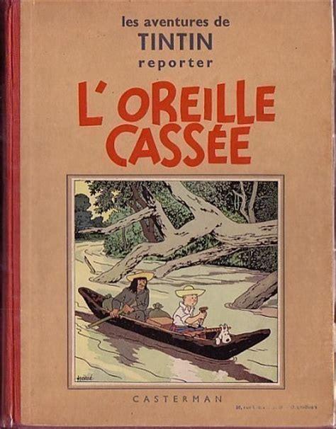 L Oreille Cassã E 1947 Tintin Historique Bd Informations Cotes