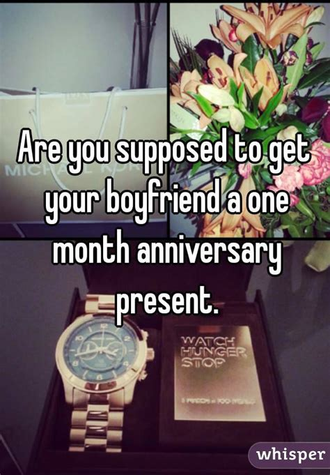 what to get your are you supposed to get your boyfriend a one month
