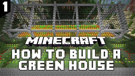 how to build a green home minecraft tutorial how to build an awesome green house part 1 2
